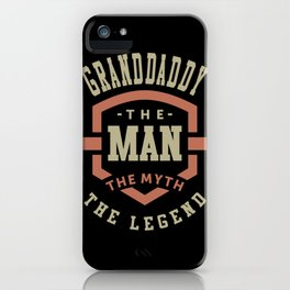 Granddaddy The Myth The Legend iPhone Case