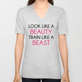 Look Like A Beauty / Train Beast Gym Quote Unisex V-Neck