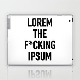 LOREM THE F*UCKING IPSUM Laptop & iPad Skin