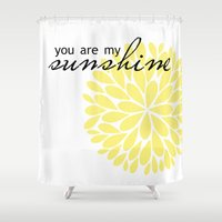 you are my sunshine Shower Curtains featuring You Are My Sunshine by Indulge My Heart