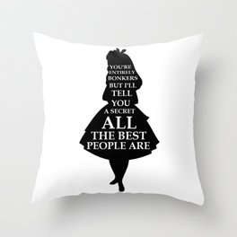 Alice In Wonderland Have I Gone Bonkers Quote - black and white Throw Pillow