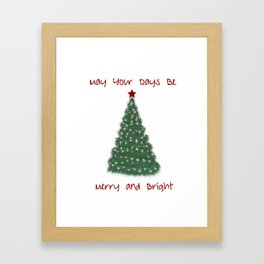 Christmas wall art May your days be merry and bright Framed Art Print