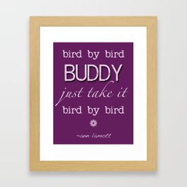 Writers' Quotes: Bird by Bird-Anne Lamott Framed Art Print