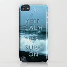 Keep calm and surf on  Slim Case iPod touch