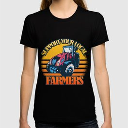 Support Your Local Farmers Locavore Farmer Gift T-shirt