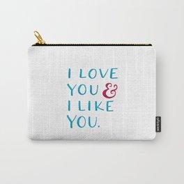 I love you & I like you -- Blue Carry-All Pouch