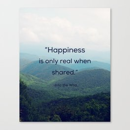 Happiness is only real when shared Canvas Print