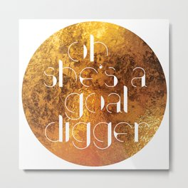 Oh She's A Goal Digger - Golden Metal Print