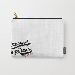 Dressed to Suppress Carry-All Pouch