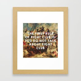 The Battle of the Amazons (1615), Peter Paul Rubens // Fight Clu b (1999), David Finche r Framed Art Print