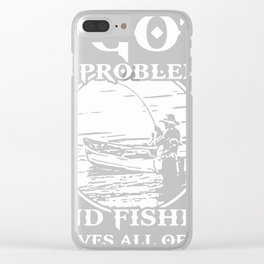 99 Problems - Fishin' Solves All Of Em Clear iPhone Case