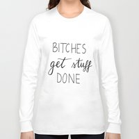 snl Long Sleeve T-shirts featuring Bitches get stuff done by Andreea Forghici