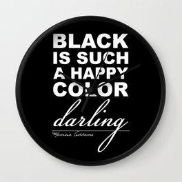 Black is such a happy color darling - Morticia Addams Wall Clock