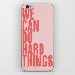 We Can Do Hard Things Shadow Font Pink and Red iPhone Skin