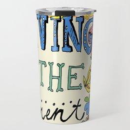 Living in the Moment Travel Mug