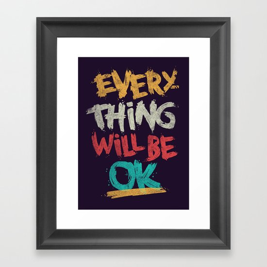 Everything Will Be Ok Framed Art Print