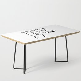 Welcome to the shit-show funny quote Coffee Table