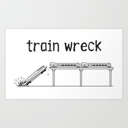 train wreck Art Print