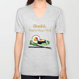 Sushi. That's How I Roll Unisex V-Neck