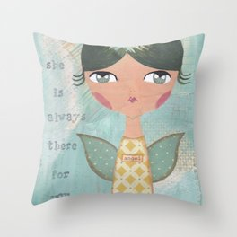 She is always there for you Throw Pillow