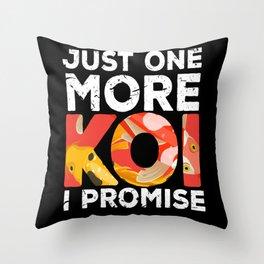 I must go to My Pont Koi Throw Pillow