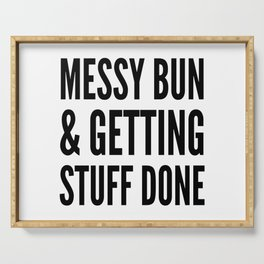 Messy Bun & Getting Stuff Done Serving Tray