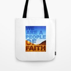WE ARE A PEOPLE OF FAITH (Hebrews 11) Tote Bag