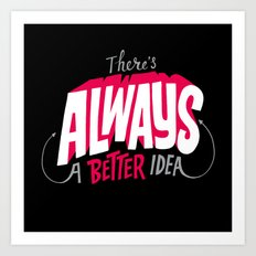 Better Idea Art Print