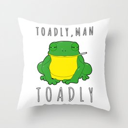 Toadly, Man. Toadly Funny Smoking Toad Frog Amphibian Medical Student Throw Pillow