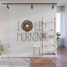 I Donut Like Mornings Wall Mural