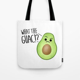 What The Guac - Avocado Tote Bag