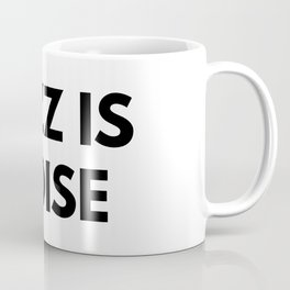 Jazz Is Noise Coffee Mug