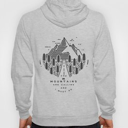 The mountains are calling and I must go- Nordic Hoody