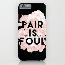 Fair is Foul iPhone Case