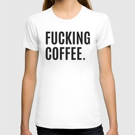 FUCKING COFFEE T-shirt