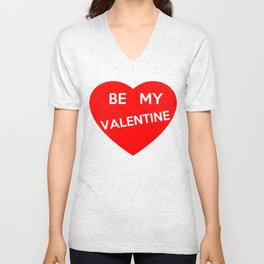 Be My Valentine Unisex V-Neck