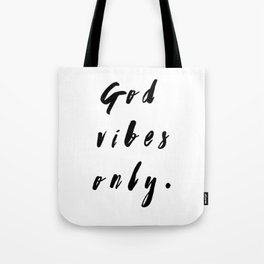 God Vibes Only. Tote Bag