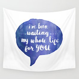 i've been waiting my whole life for you (Valentine Love Note) Wall Tapestry