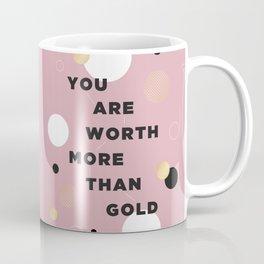 more than gold Coffee Mug