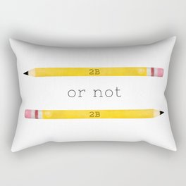2B or not 2B Rectangular Pillow