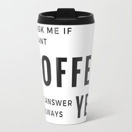 Coffee Equals YEs Travel Mug