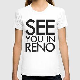 See You In Reno - BIG T-shirt