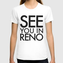 See You In Reno - BIG T-shirt