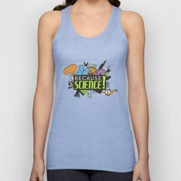 Because Science! Unisex Tank Top
