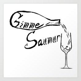 Gimme Saumur  Art Print