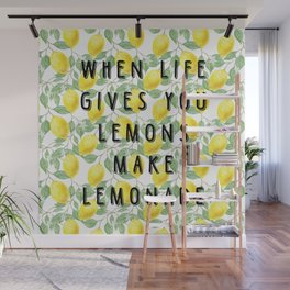When life gives you lemons make lemonade Wall Mural