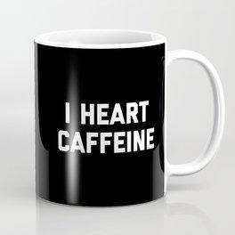 I Heart Caffeine Funny Quote Coffee Mug