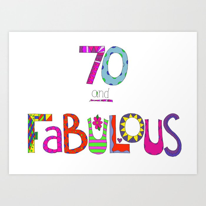 Fab At 70: 70 And Fabulous 70th Birthday Art Print By Zanydoodles