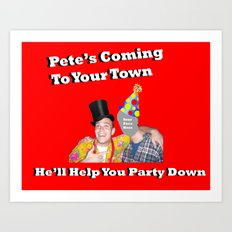 Pete Will Help You Part Down Art Print