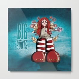Girl Quirky: Big for my Boots Metal Print